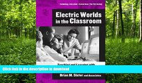 READ BOOK  Electric Worlds in the Classroom: Teaching And Learning With Role-based Computer Games