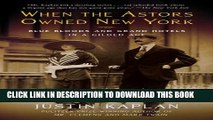 [Read PDF] When the Astors Owned New York: Blue Bloods and Grand Hotels in a Gilded Age Ebook Online