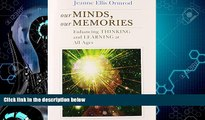 Must Have PDF  Our Minds, Our Memories: Enhancing Thinking and Learning at All Ages  Best Seller