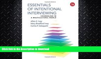 FAVORITE BOOK  Essentials of Intentional Interviewing: Counseling in a Multicultural World  GET