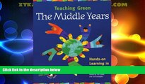 Big Deals  Teaching Green: The Middle Years (Green Teacher)  Free Full Read Most Wanted
