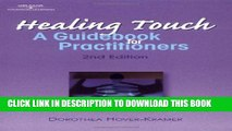New Book Healing Touch: A Guide Book for Practitioners, 2nd Edition (Healer Series)