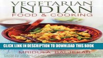 [PDF] Vegetarian Indian Food   Cooking: Explore the very best of Indian vegetarian cuisine with