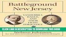 [PDF] Battleground New Jersey: Vanderbilt, Hague, and Their Fight for Justice (Rivergate Regionals