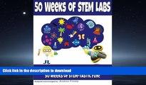 FAVORIT BOOK 50 Weeks of STEM Labs (50 STEM Labs) (Volume 6) READ EBOOK