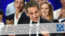 «Ici c'est la France, c'est pas le Gabon», lance Nicolas Sarkozy à des étudiants gabonais