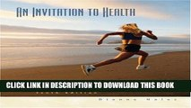 New Book Invitation to Health (with InfoTrac and Health, Fitness, and Wellness Internet Explorer)
