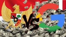 Indonesia menyelidiki Google yang belum bayar pajak mencapai ratusan juta dolar - Tomonews