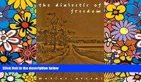Big Deals  The Dialectic of Freedom (John Dewey Series) (John Dewey Lecture)  Best Seller Books