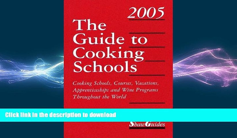READ The Guide to Cooking Schools 2005: Cooking Schools, Courses, Vacations, Apprenticeships and | Godialy.com