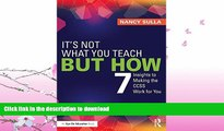 READ BOOK  It s Not What You Teach But How: 7 Insights to Making the CCSS Work for You FULL ONLINE