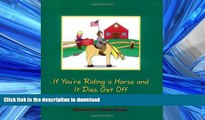 READ ONLINE If You`re Riding a Horse and It Dies, Get Off FREE BOOK ONLINE