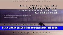 [Read PDF] Too Wise to be Mistaken, Too Good to be Unkind: Christian Parents Contend with Autism