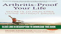[PDF] Arthritis-Proof Your Life: Secrets to Pain-Free Living Without Drugs Popular Online