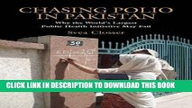[PDF] Chasing Polio in Pakistan: Why the World s Largest Public Health Initiative May Fail Popular