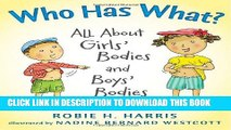 [PDF] Who Has What?: All About Girls  Bodies and Boys  Bodies (Let s Talk about You and Me) Full