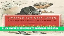 Collection Book Chasing the Last Laugh: Mark Twain s Raucous and Redemptive Round-the-World Comedy