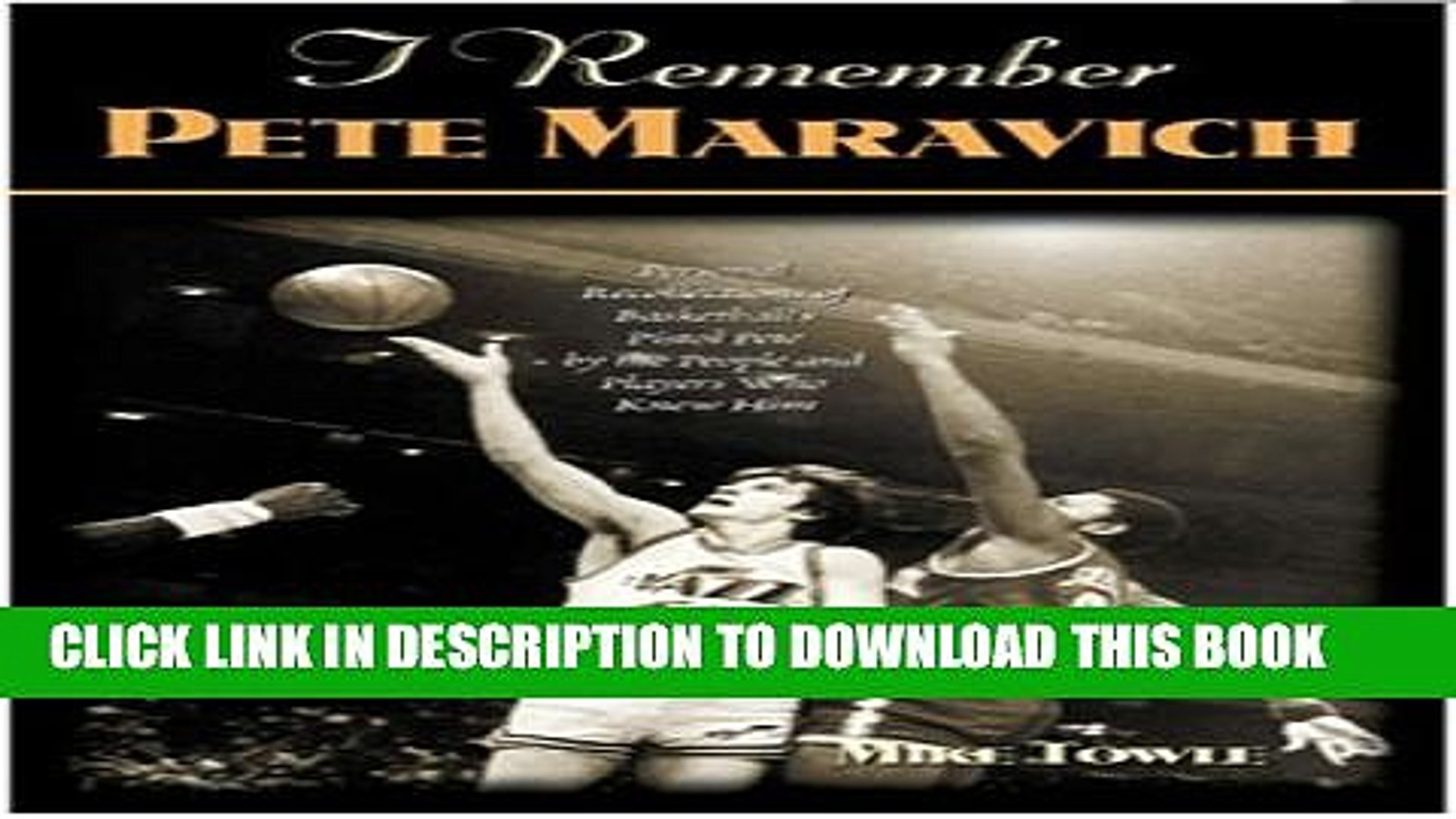 [PDF] I Remember Pete Maravich: Personal Recollections of Basketball s Pistol Pete by the People