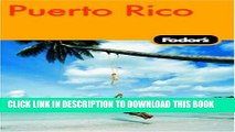[PDF] Fodor s Puerto Rico, 4th Edition (Fodor s Gold Guides) [Full Ebook]