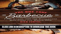 Collection Book The One True Barbecue: Fire, Smoke, and the Pitmasters Who Cook the Whole Hog