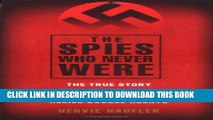 [PDF] The Spies Who Never Were: The True Story of the Nazi Spies Who Were Actually Allied Double