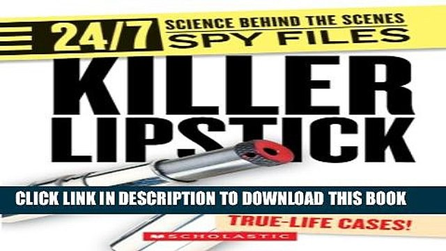 [PDF] Killer Lipstick: And Other Spy Gadgets (24/7: Science Behind the Scenes: Spy Files) Popular