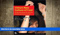 READ book  China s New Culture of Cool: Understanding the world s fastest-growing market