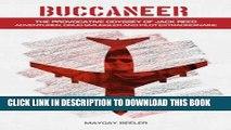 New Book Buccaneer: The Provocative Odyssey of Jack Reed, Adventurer, Drug Smuggler and Pilot