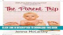 New Book The Parent Trip: From High Heels and Parties to Highchairs and Potties