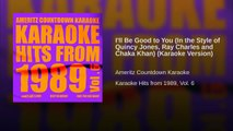 I'll Be Good to You (In the Style of Quincy Jones, Ray Charles and Chaka Khan) (Karaoke Version)