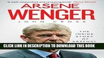 [PDF] Arsene Wenger: The Inside Story of Arsenal Under Wenger Popular Online