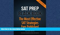 Popular Book SAT Prep Black Book - 2015 Edition: The Most Effective SAT Strategies Ever Published