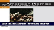 [PDF] The American Promise Value Edition, Volume I: To 1877: A History of the United States