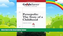Big Deals  GradeSaver (TM) ClassicNotes: Persepolis The Story of a Childhood Study Guide  Best