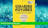 Popular Book Colleges That Create Futures: 50 Schools That Launch Careers By Going Beyond the