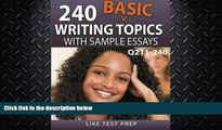 read here  240 Basic Writing Topics with Sample Essays Q211-240: 240 Basic Writing Topics 30 Day