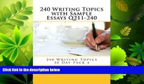 FULL ONLINE  240 Writing Topics with Sample Essays Q211-240 (240 Writing Topics 30 Day Pack)