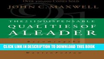 [PDF] The 21 Indispensable Qualities of a Leader: Becoming the Person Others Will Want to Follow