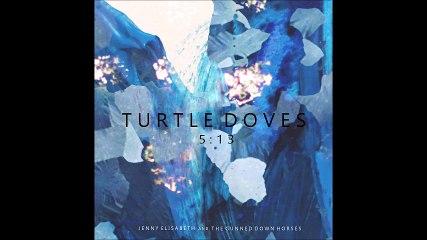 Jenny Elisabeth & The Gunned Down Horses - Turtle Doves (audio)