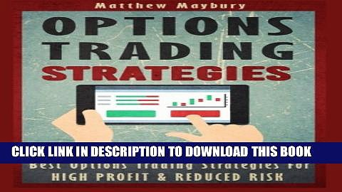 [PDF] Options Trading: Strategies – Best Options Trading Strategies For High Profit   Reduced Risk