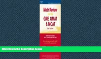 For you Math Review: GRE, GMAT, MCAT 2nd ed (Peterson s GRE/GMAT Math Review)