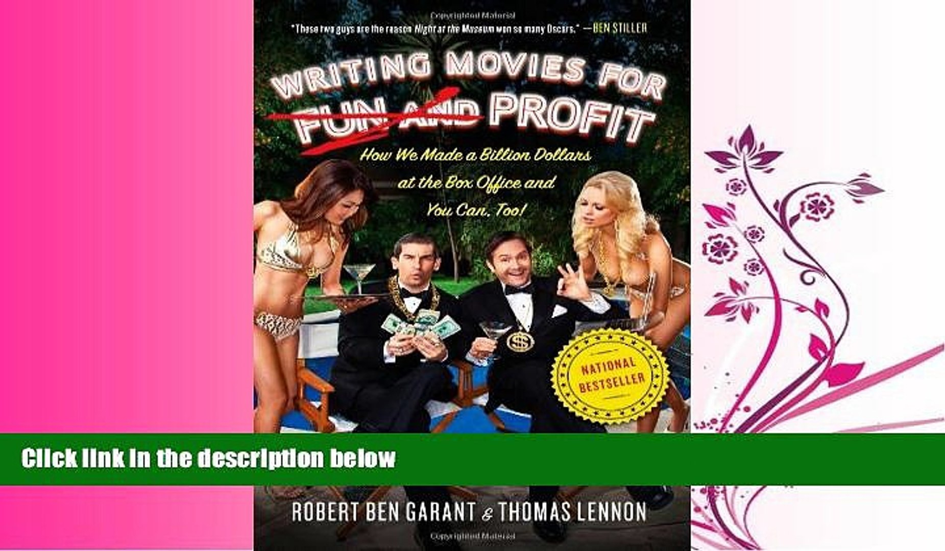 FAVORITE BOOK  Writing Movies for Fun and Profit: How We Made a Billion Dollars at the Box Office