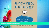 read here  Excuses, Excuses: I am Unable to Come into the Office Today Because . . .
