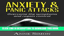 New Book ANXIETY AND PANIC ATTACKS: Learn how to overcome the symptoms naturally and regain control