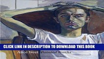 [PDF] Alice Neel: Painted Truths Popular Online