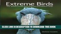 [PDF] Extreme Birds: The World s Most Extraordinary and Bizarre Birds Popular Online
