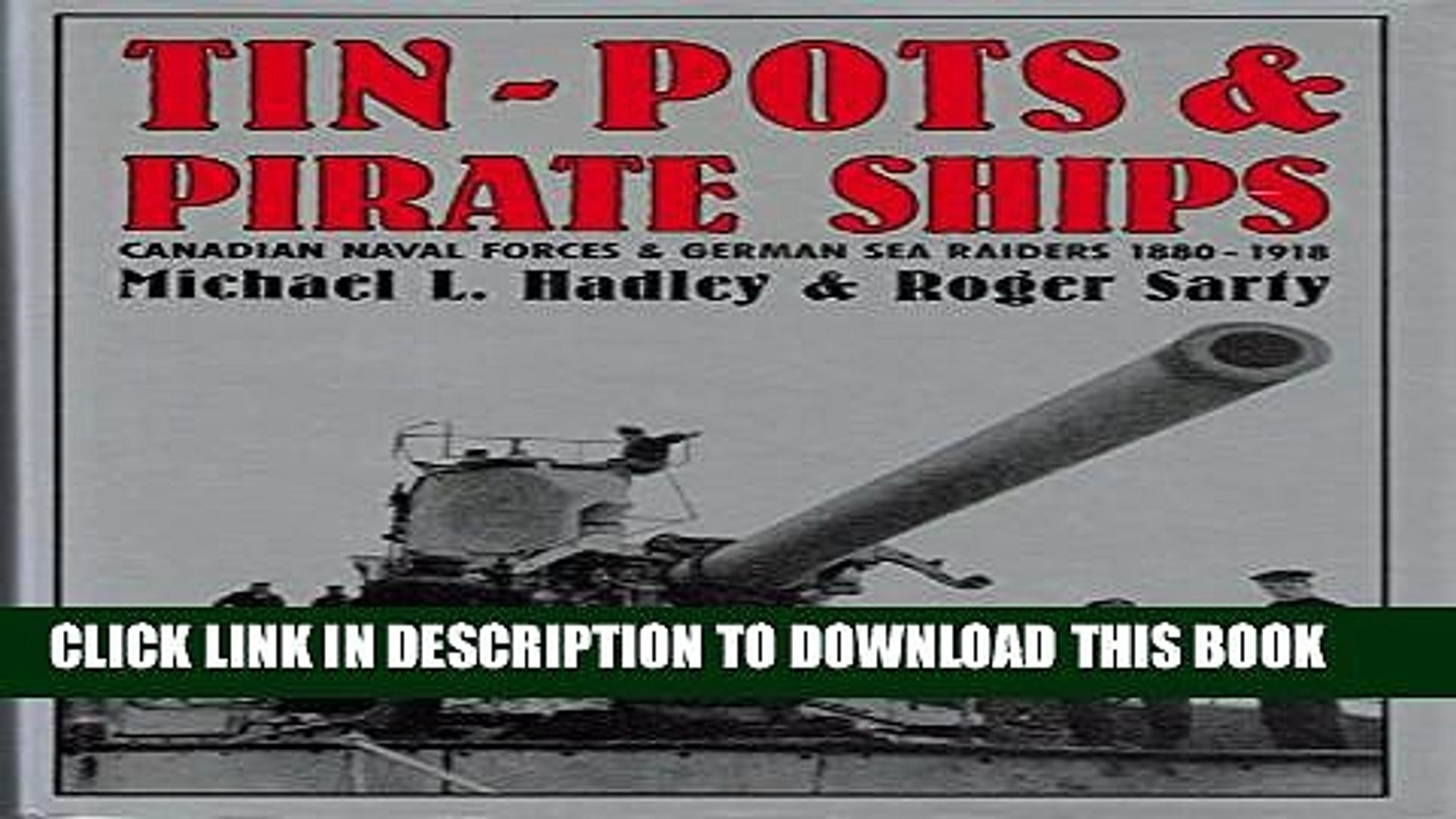 [PDF] Tin-Pots and Pirate Ships: Canadian Naval Forces and German Sea Raiders 1880-1918 Popular