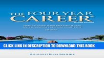 [PDF] The Four Year Career: How to Make Your Dreams of Fun and Financial Freedom Come True Or Not