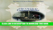 [PDF] A Day in the Life of a Colonial Miller (Library of Living and Working in Colonial Times)