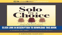 [PDF] Solo by Choice: How to Be the Lawyer You Always Wanted to Be Popular Colection